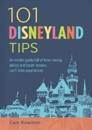 101 Disneyland Tips: An insider guide full of time-saving advice and lesser-known, can t-miss experiences