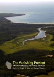 The Vanishing Present: Wisconsin s Changing Lands, Waters, and Wildlife