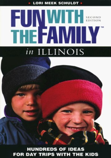 Fun with the Family in Illinois: Hundreds of Ideas for Day Trips with the Kids (Fun with the Family Series)