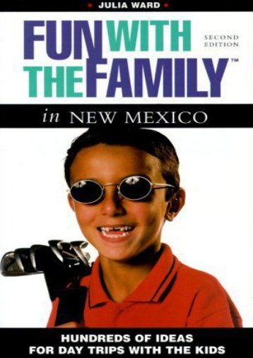 Fun with the Family in New Mexico, 2nd: Hundreds of Ideas for Day Trips with the Kids (Fun with the Family Series)