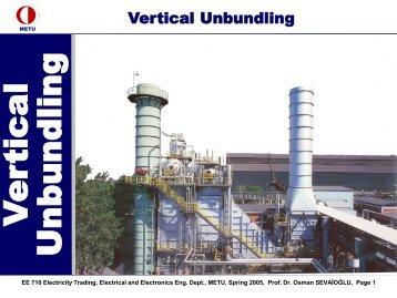 Vertical Unbundling - Middle East Technical University