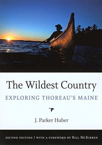 The Wildest Country: Exploring Thoreau s Maine