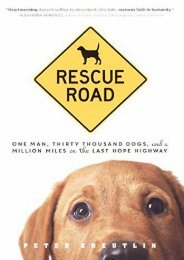 Rescue Road: One Man, Thirty Thousand Dogs And A Million Miles On The Last Hope Highway (Turtleback School   Library Binding Edition)