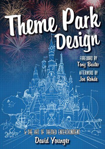 Theme Park Design   The Art of Themed Entertainment