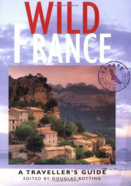 Wild France: A Travellers Guide (Wild Guides)