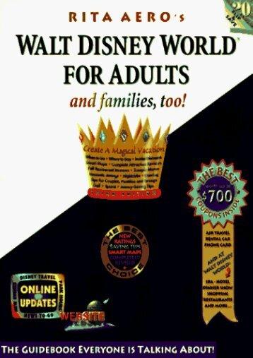 Walt Disney World for Adults: The Original Guide for Grownups (Rita Aero s Walt Disney World for Adults)