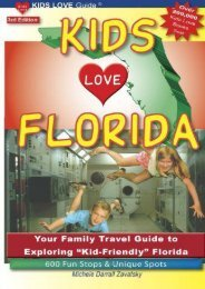 KIDS LOVE FLORIDA, 3rd Edition: Your Family Travel Guide to Exploring Kid-Friendly Florida. 600 Fun Stops   Unique Spots (Kids Love Travel Guides)
