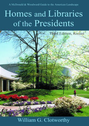 Homes and Libraries of the Presidents - Third Edition (Homes   Libraries of the Presidents)