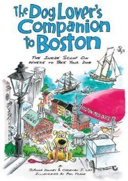 The Dog Lover s Companion to Boston: The Inside Scoop on Where to Take Your Dog (Dog Lover s Companion Guides)