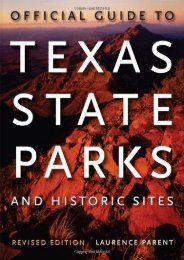 Official Guide to Texas State Parks and Historic Sites: Revised Edition
