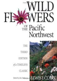 Wild Flowers of the Pacific Northwest: The Third Edition of a Timeless Classic