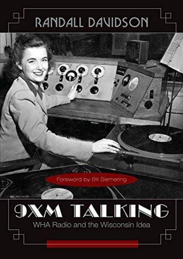 9XM: Wha Radio and the Wisconsin Idea