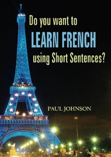 Do you want to Learn French using Short Sentences? (French books, French Language, French)