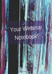 Your Webinar Notebook!: A journal, notebook, diary, calendar to keep all your notes in one place during a webinar