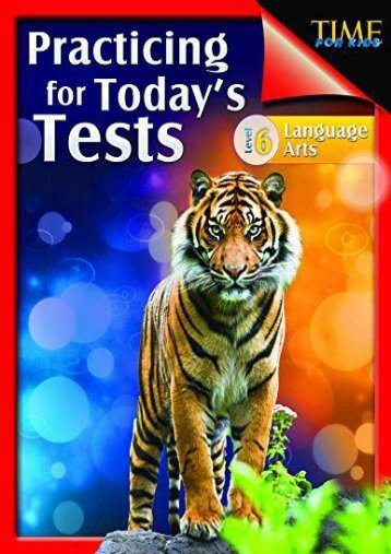 Time for Kids: Practicing for Today s Tests Language Arts Level 6 (Level 6) (Test Preparation for Reading Comprehension)