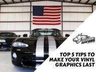 Top 5 Tips To Make Your Vinyl Graphics Last