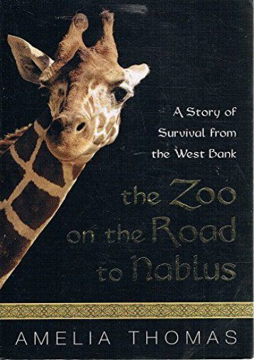 The Zoo on the Road to Nablus: A Story of Survival from the West Bank