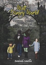 Walt Disney World for Vampires, Zombies, and Others with VERY Special Needs