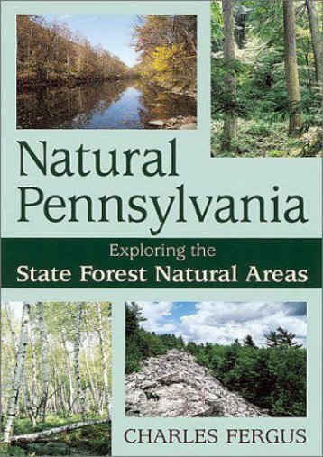 Natural Pennsylvania: Exploring the State Forest Natural Areas