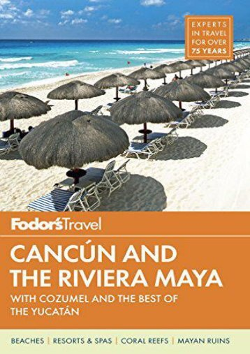 Fodor s Cancun and the Riviera Maya: with Cozumel and the Best of the Yucatan (Full-color Travel Guide)