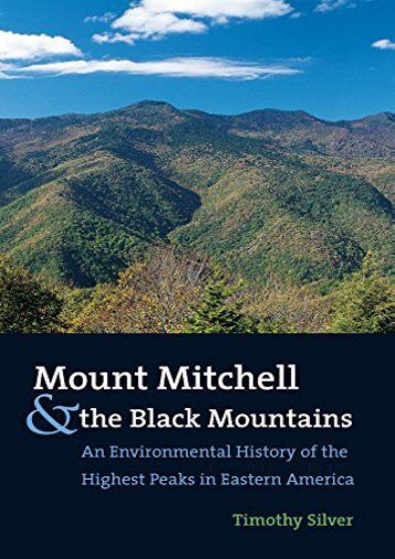 Mount Mitchell and the Black Mountains: An Environmental History of the Highest Peaks in Eastern America