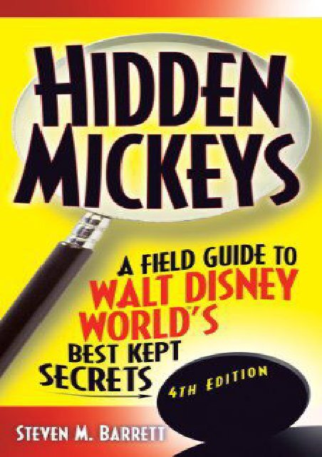 Hidden Mickeys: Field Guide to Walt Disney World s Best Kept Secrets