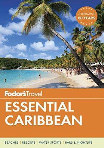 Fodor s Essential Caribbean (Full-color Travel Guide)
