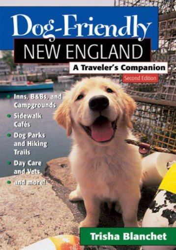 Dog-Friendly New England: A Traveler s Companion (Second Edition)  (Dog-Friendly Series)