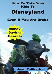 How To Take Your Kids To Disneyland Even If You Are Broke: Money Saving Secrets