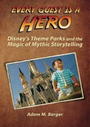 Every Guest is a Hero: Disney s Theme Parks and the Magic of Mythic Storytelling