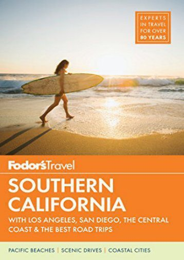 Fodor s Southern California: with Los Angeles, San Diego, the Central Coast   the Best Road Trips (Full-color Travel Guide)