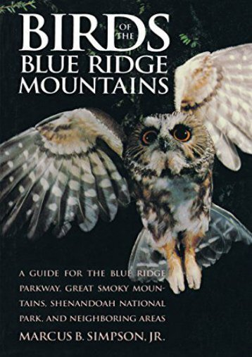 Birds of the Blue Ridge Mountains: A Guide for the Blue Ridge Parkway, Great Smoky Mountains, Shenandoah National Park, and Neighboring Areas