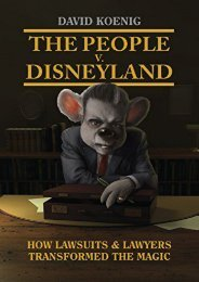 The People V. Disneyland: How Lawsuits   Lawyers Transformed the Magic