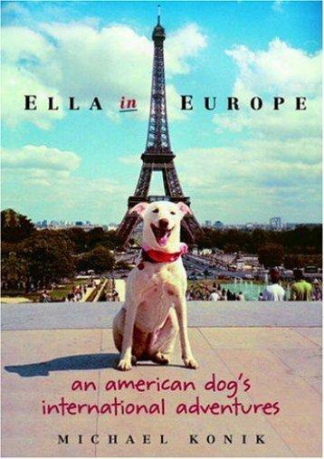 Ella in Europe: An American Dog s International Adventures