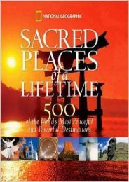 Sacred Places of a Lifetime: 500 of the World s Most Peaceful and Powerful Destinations