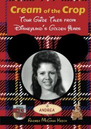 Cream of the Crop: Tour Guide Tales from Disneyland s Golden Years