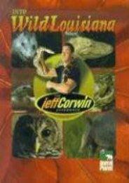 The Jeff Corwin Experience - Into Wild Louisiana