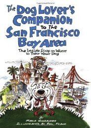 The Dog Lover s Companion to the San Francisco Bay Area: The Inside Scoop on Where to Take Your Dog in the Bay Area   Beyond (Dog Lover s Companion Guides)