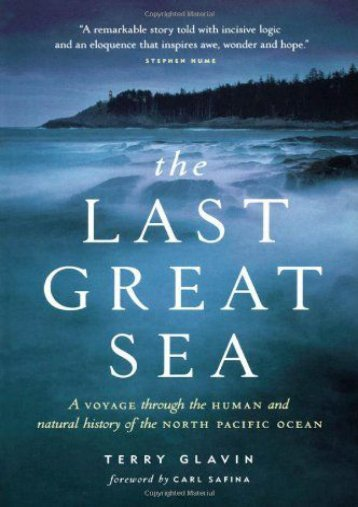 The Last Great Sea: A Voyage Through the Human and Natural History of the North Pacific Ocean