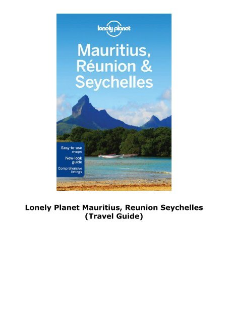 Lonely Planet Mauritius, Reunion   Seychelles (Travel Guide)