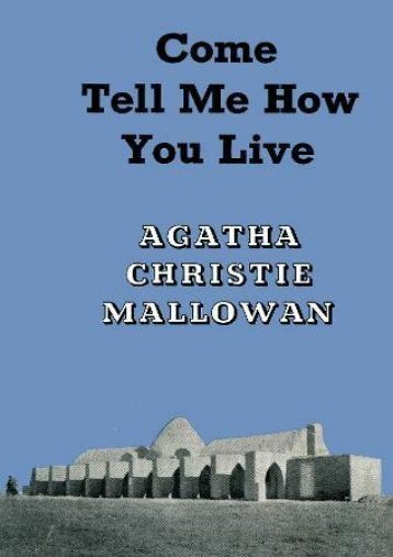 Read PDF Come, Tell Me How You Live: An Archaeological Memoir -  Populer ebook