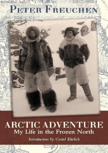 Full Download Arctic Adventure: My Life in the Frozen North -  Unlimed acces book