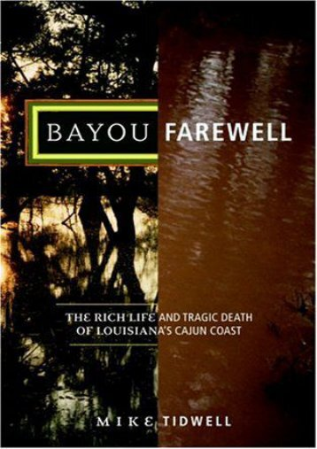 [Free] Donwload Bayou Farewell: The Rich Life and Tragic Death of Louisiana s Cajun Coast -  Online