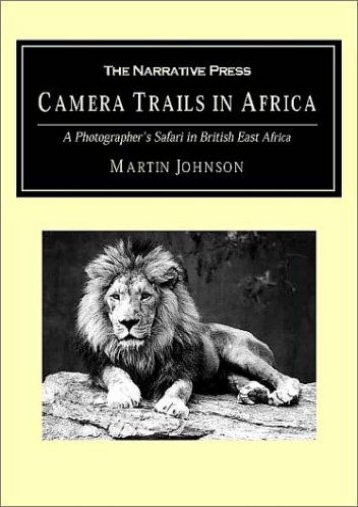 Unlimited Read and Download Camera Trails in Africa: A Photographer s Safari in British East Africa -  [FREE] Registrer