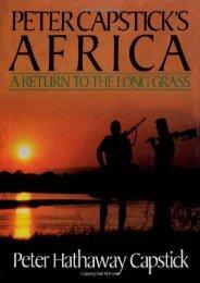 Best PDF Peter Capstick s Africa: A Return To The Long Grass -  Best book