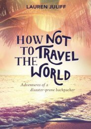 Unlimited Ebook How Not to Travel the World: Adventures of a Disaster-Prone Backpacker -  Online