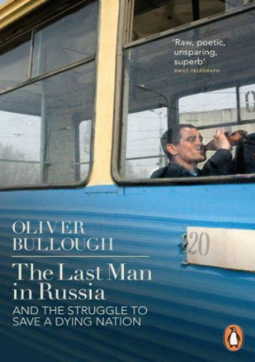 Best PDF The Last Man in Russia: And the Struggle to Save a Dying Nation -  Online