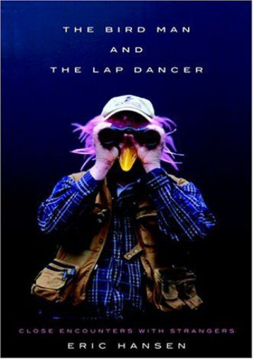 Read PDF The Bird Man and the Lap Dancer: Close Encounters with Strangers -  [FREE] Registrer