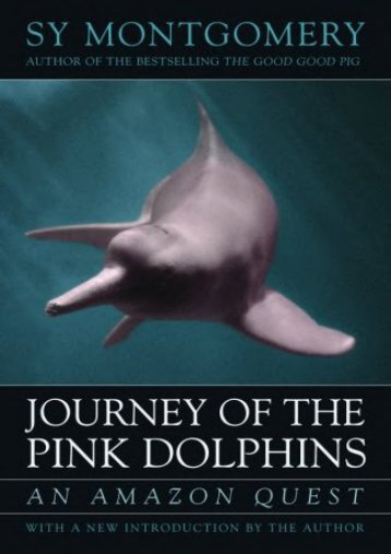 Best PDF Journey of the Pink Dolphins: An Amazon Quest -  [FREE] Registrer