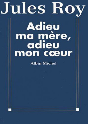 Full Download Adieu Ma Mere, Adieu Mon Co Eur (Critiques, Analyses, Biographies Et Histoire Litteraire) (French Edition) -  Best book